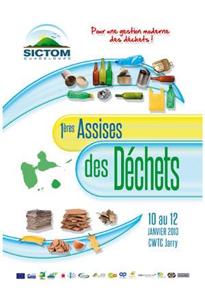 Les Premières Assises des Déchets en Guadeloupe ont été organisées en janvier 2013 par le SICTOM 971.